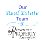Our Real Estate Team at Premiere Property Group, LLC